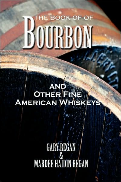 The Book of Bourbon and Other Fine American Whiskeys Book Gary Regan Mardee Haidin Regan