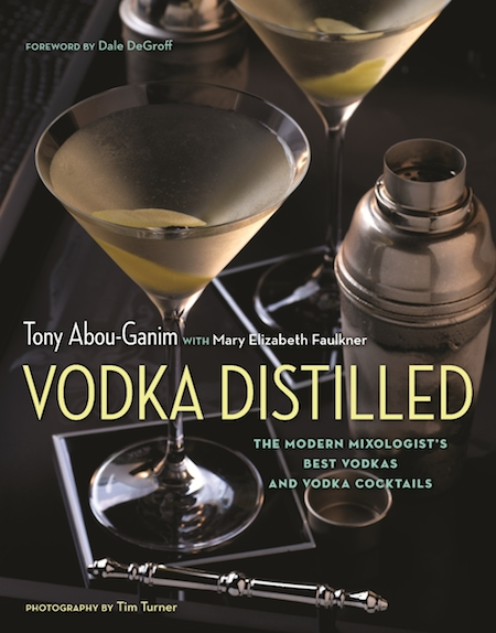 Tony Abou-Ganim Vodka Distilled