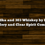 303 Vodka and 303 Whiskey by Boulder Distillery and Clear Spirit Company