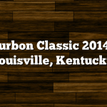 Bourbon Classic 2014 in Louisville, Kentucky