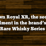 Crown Royal XR, the second installment in the brand's Extra Rare Whisky Series