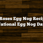 Four Roses Egg Nog Recipe for National Egg Nog Day