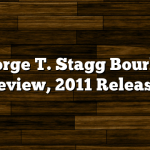 George T. Stagg Bourbon Review, 2011 Release
