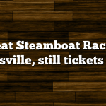 Great Steamboat Race in Louisville, still tickets left!