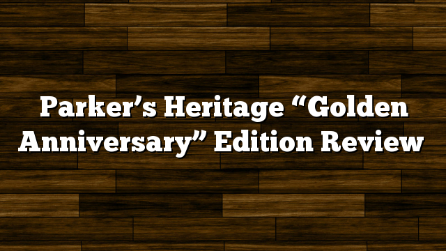 "Parker's Heritage ""Golden Anniversary"" Edition Review"