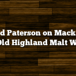 Richard Paterson on Mackinlay's Rare Old Highland Malt Whisky