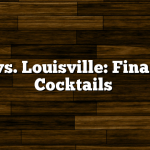 U.K. vs. Louisville: Final Four Cocktails