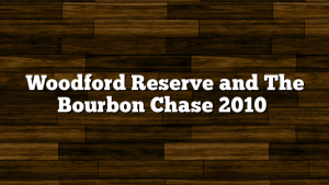Woodford Reserve and The Bourbon Chase 2010